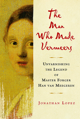 """The Man Who Made Vermeers"""